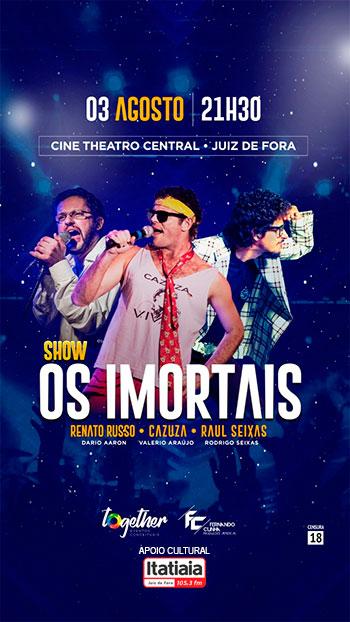 Show Os Imortais - Renato, Cazuza e Raul